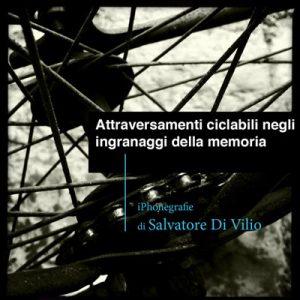 Attraversamenti-ciclabili-negli-ingranaggi-della-memoria_di Salvatore Di Vilio